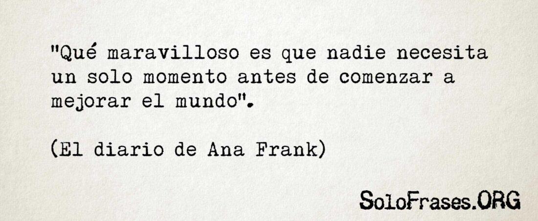 Frases De Ana Frank Frases De Amor Frases De Reflexión Y Más